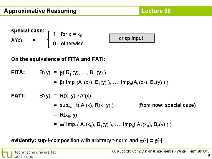 Approximative Reasoning special case: A'(x) = Lecture 08 1 for x = x 0
