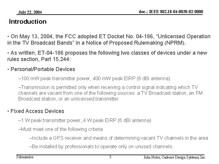 doc. : IEEE 802. 18 -04 -0030 -02 -0000 July 22, 2004 Introduction •