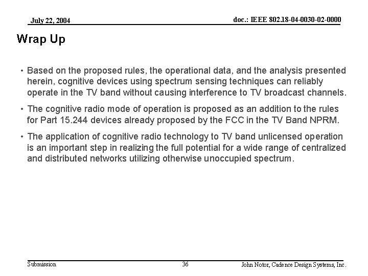 doc. : IEEE 802. 18 -04 -0030 -02 -0000 July 22, 2004 Wrap Up