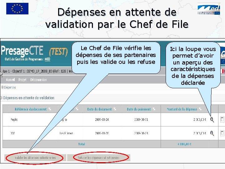 Dépenses en attente de validation par le Chef de File Le Chef de File