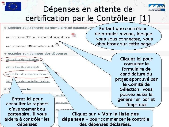 Dépenses en attente de certification par le Contrôleur [1] En tant que contrôleur de