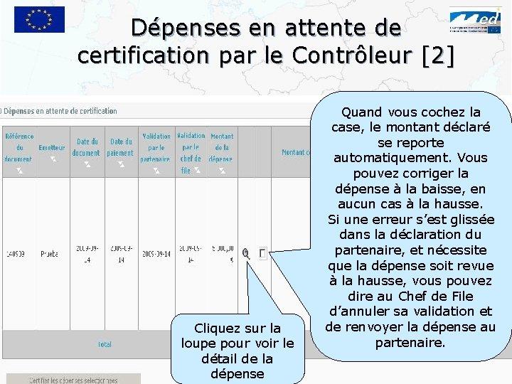 Dépenses en attente de certification par le Contrôleur [2] Cliquez sur la loupe pour