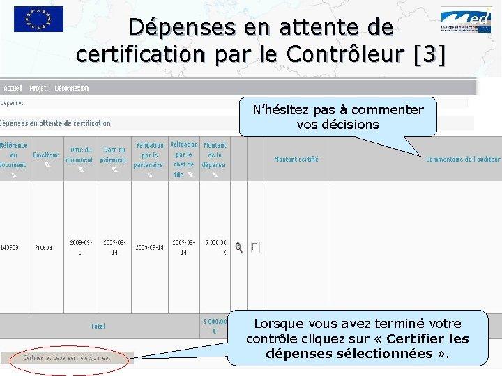 Dépenses en attente de certification par le Contrôleur [3] N'hésitez pas à commenter vos