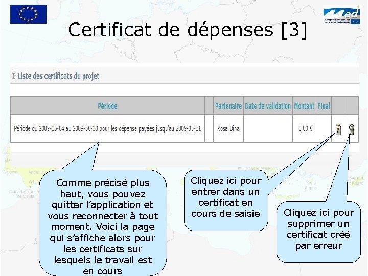 Certificat de dépenses [3] Comme précisé plus haut, vous pouvez quitter l'application et vous