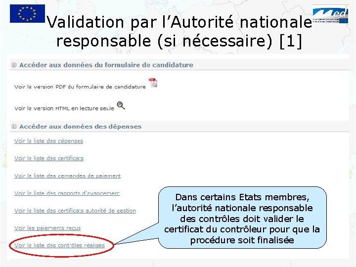 Validation par l'Autorité nationale responsable (si nécessaire) [1] Dans certains Etats membres, l'autorité nationale