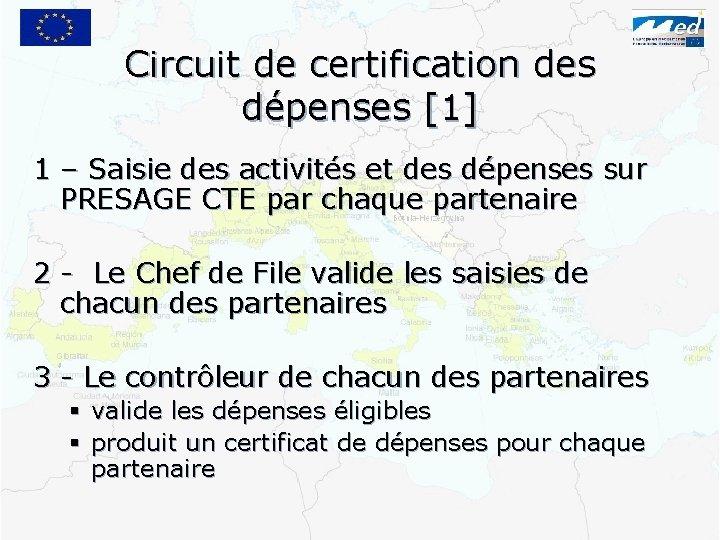 Circuit de certification des dépenses [1] 1 – Saisie des activités et des dépenses