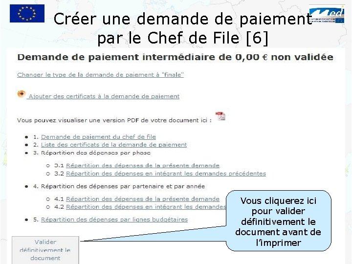 Créer une demande de paiement par le Chef de File [6] Vous cliquerez ici