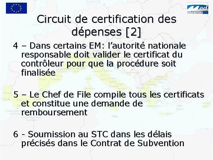Circuit de certification des dépenses [2] 4 – Dans certains EM: l'autorité nationale responsable