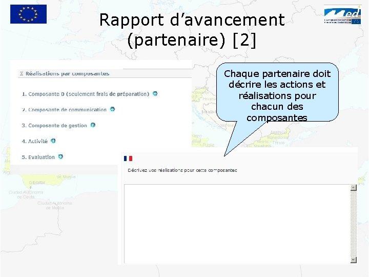Rapport d'avancement (partenaire) [2] Chaque partenaire doit décrire les actions et réalisations pour chacun