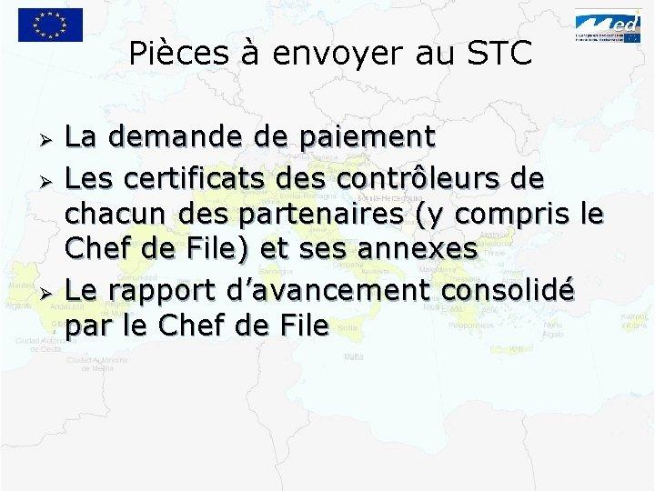 Pièces à envoyer au STC Ø Ø Ø La demande de paiement Les certificats