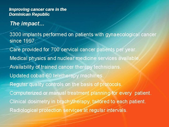 Improving cancer care in the Dominican Republic The impact… 3300 implants performed on patients