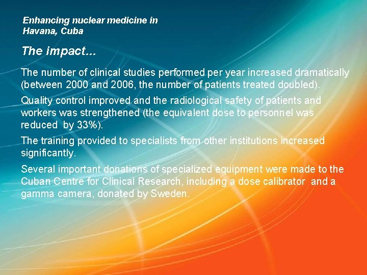 Enhancing nuclear medicine in Havana, Cuba The impact… The number of clinical studies performed