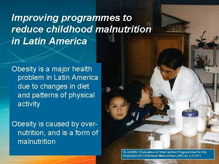 Improving programmes to reduce childhood malnutrition in Latin America Obesity is a major health