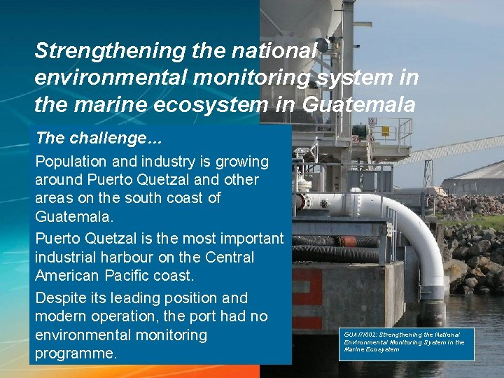 Strengthening the national environmental monitoring system in the marine ecosystem in Guatemala The challenge…