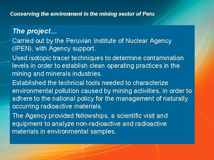Conserving the environment in the mining sector of Peru The project… Carried out by