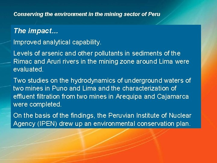 Conserving the environment in the mining sector of Peru The impact… Improved analytical capability.