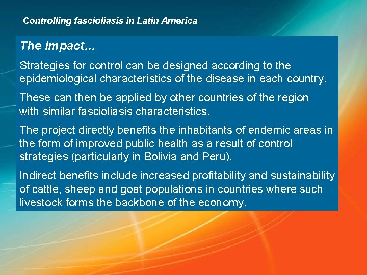 Controlling fascioliasis in Latin America The impact… Strategies for control can be designed according