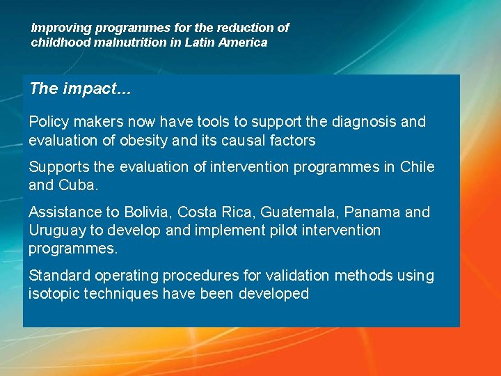 Improving programmes for the reduction of childhood malnutrition in Latin America The impact… Policy
