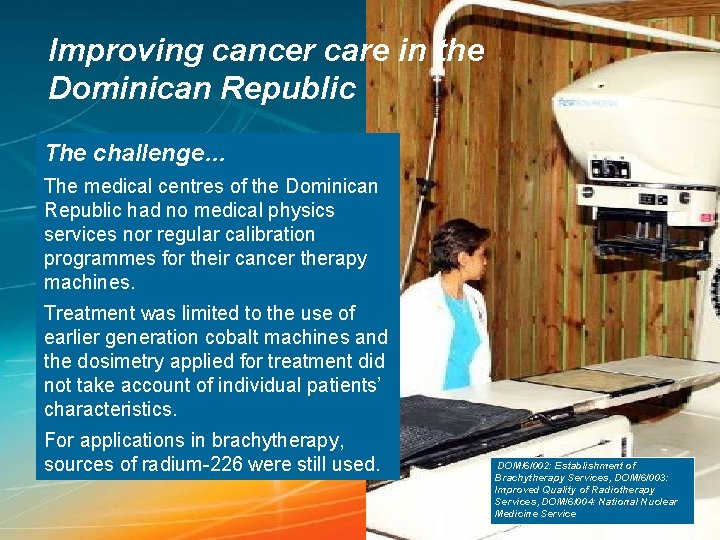 Improving cancer care in the Dominican Republic The challenge… The medical centres of the