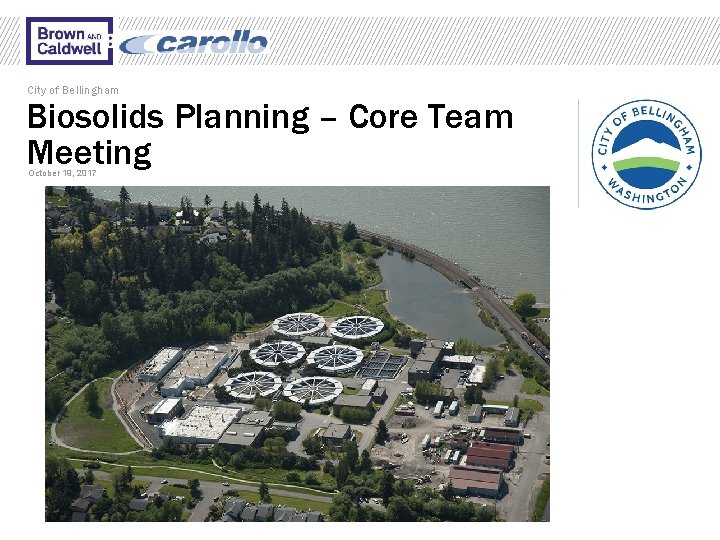 City of Bellingham Biosolids Planning – Core Team Meeting October 19, 2017