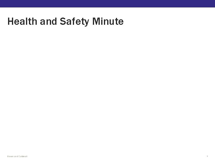 Health and Safety Minute Brown and Caldwell 2