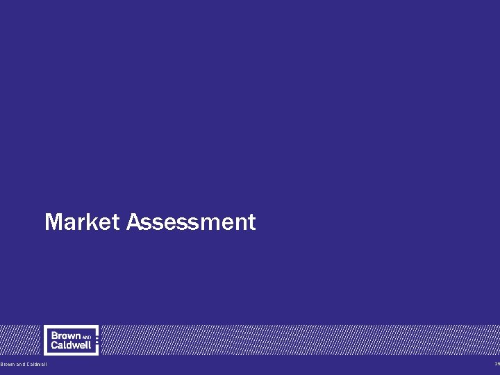 Market Assessment Brown and Caldwell 25