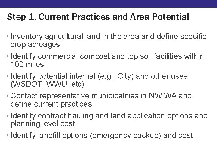 Step 1. Current Practices and Area Potential • Inventory agricultural land in the area
