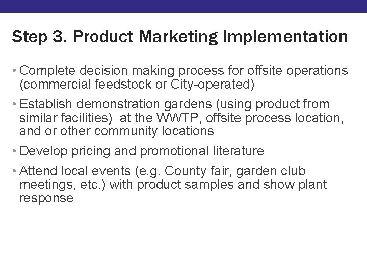 Step 3. Product Marketing Implementation • Complete decision making process for offsite operations (commercial