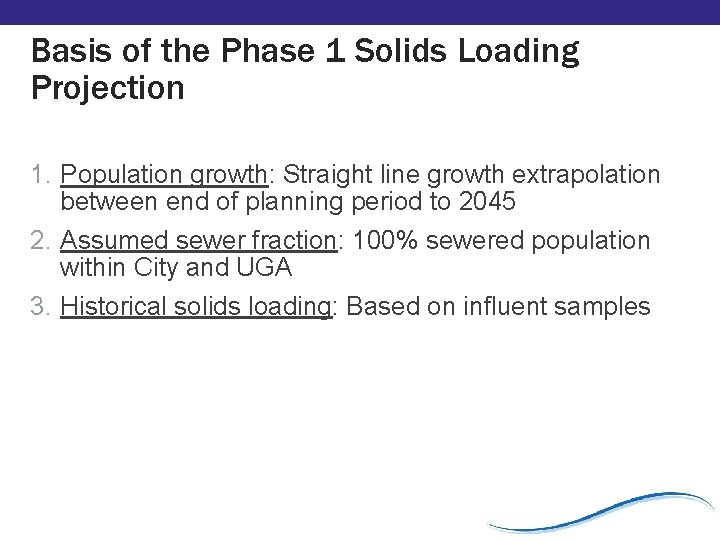 Basis of the Phase 1 Solids Loading Projection 1. Population growth: Straight line growth