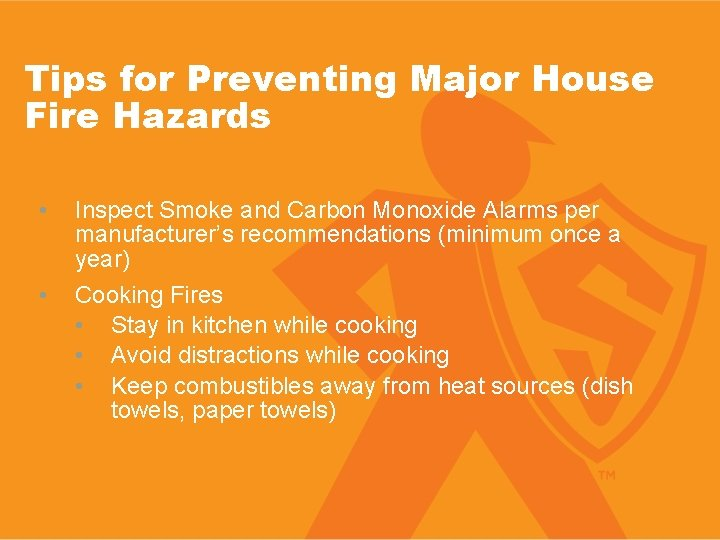 Tips for Preventing Major House Fire Hazards • • Inspect Smoke and Carbon Monoxide
