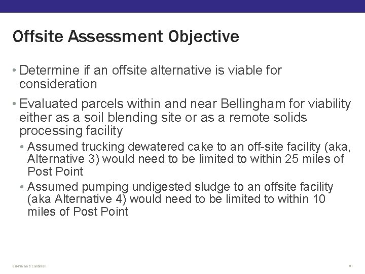 Offsite Assessment Objective • Determine if an offsite alternative is viable for consideration •