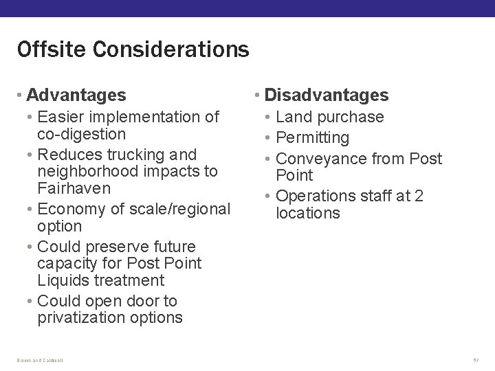 Offsite Considerations • Advantages • Easier implementation of co-digestion • Reduces trucking and neighborhood