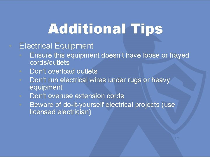 Additional Tips • Electrical Equipment • • • Ensure this equipment doesn't have loose