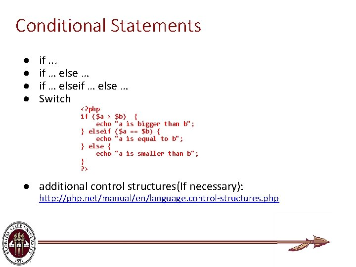 Conditional Statements ● ● if. . . if … else … Switch <? php