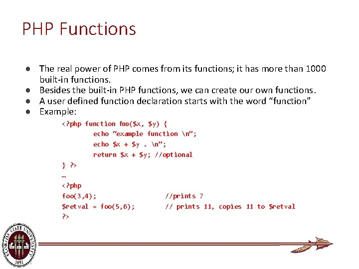 PHP Functions ● The real power of PHP comes from its functions; it has