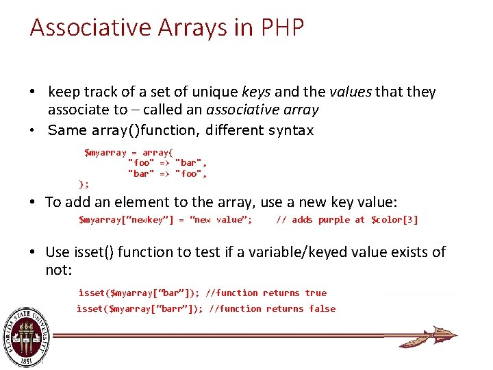 Associative Arrays in PHP • keep track of a set of unique keys and