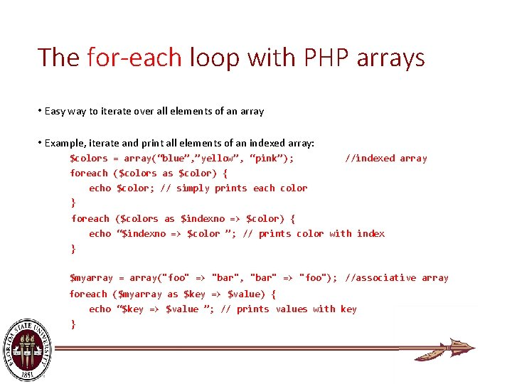 The for-each loop with PHP arrays • Easy way to iterate over all elements