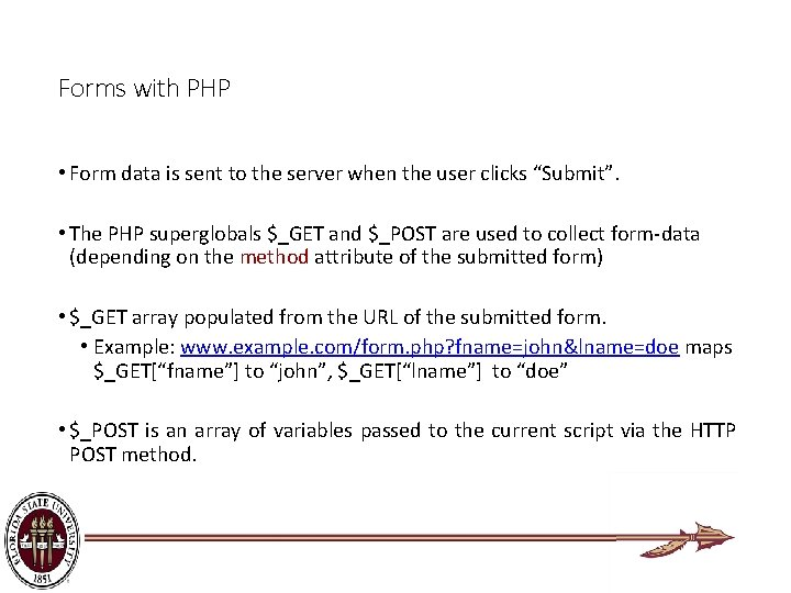 Forms with PHP • Form data is sent to the server when the user