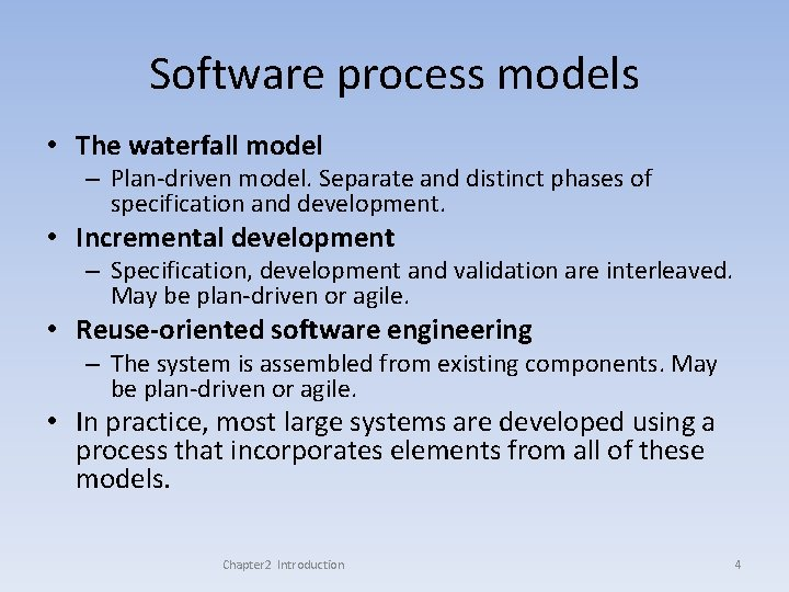 Software process models • The waterfall model – Plan-driven model. Separate and distinct phases