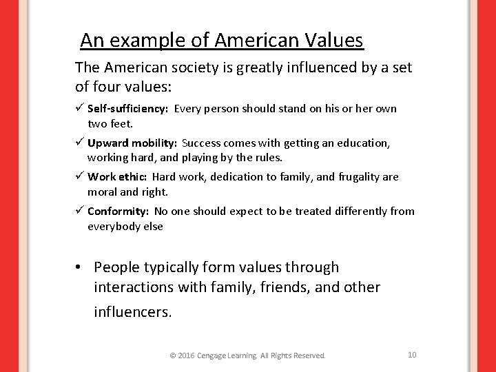 An example of American Values The American society is greatly influenced by a set