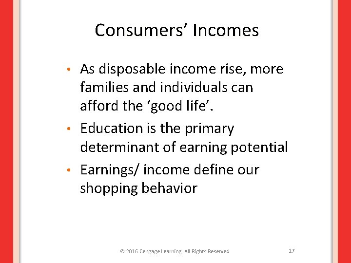 Consumers' Incomes As disposable income rise, more families and individuals can afford the 'good