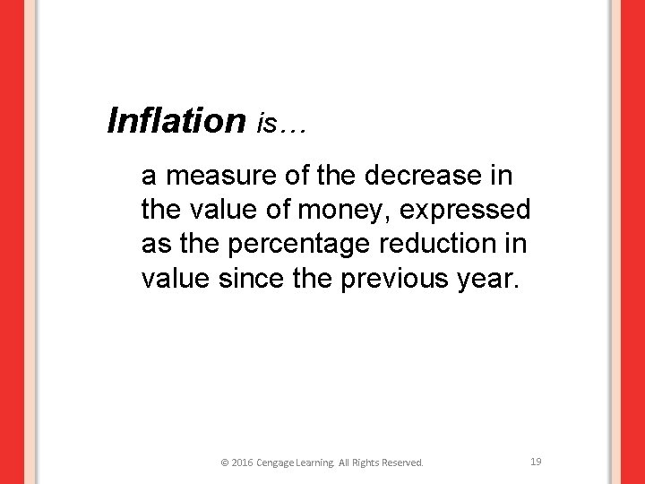 Inflation is… a measure of the decrease in the value of money, expressed as