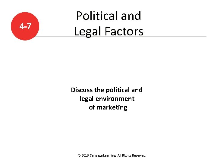 4 -7 Political and Legal Factors Discuss the political and legal environment of marketing