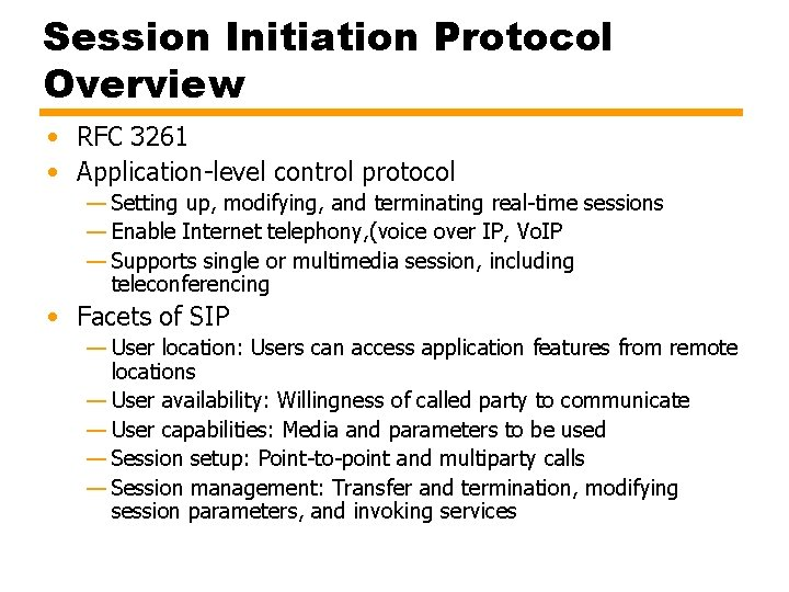 Session Initiation Protocol Overview • RFC 3261 • Application-level control protocol — Setting up,