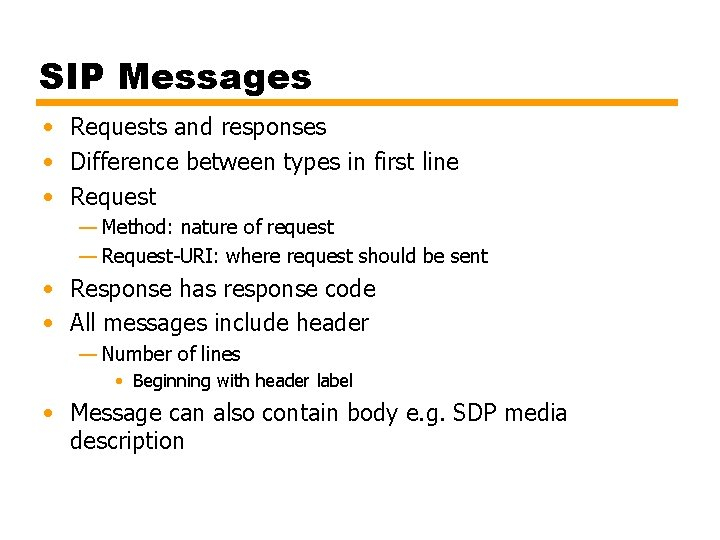 SIP Messages • Requests and responses • Difference between types in first line •
