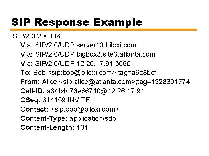 SIP Response Example SIP/2. 0 200 OK Via: SIP/2. 0/UDP server 10. biloxi. com