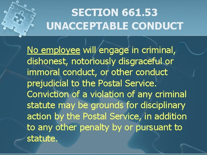 SECTION 661. 53 UNACCEPTABLE CONDUCT No employee will engage in criminal, dishonest, notoriously disgraceful