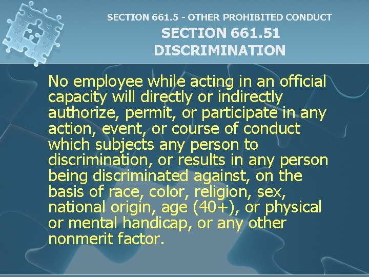 SECTION 661. 5 - OTHER PROHIBITED CONDUCT SECTION 661. 51 DISCRIMINATION No employee while