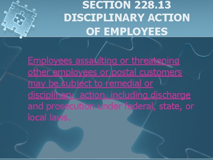 SECTION 228. 13 DISCIPLINARY ACTION OF EMPLOYEES Employees assaulting or threatening other employees or