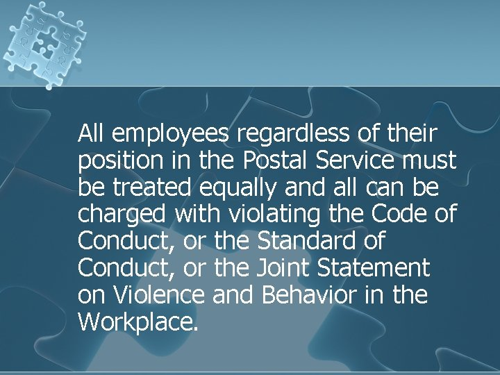 All employees regardless of their position in the Postal Service must be treated equally